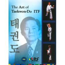 The Art of Taekwon-Do - ITF